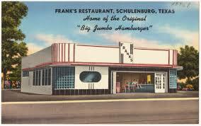 Texas Home Frank U0027s Restaurant Schulenburg Texas Home Of The Original