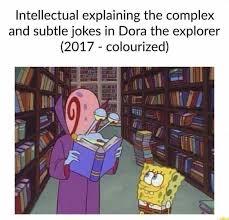 Dora The Explorer Meme - dopl3r com memes intellectual explaining the complex and