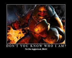 Juggernaut Meme - image 3773 i m the juggernaut bitch know your meme