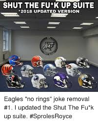Meme Fu - shut the fu k up suite 2018 updated version nfl ash talk eagles no