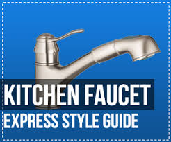 kitchen faucet buying guide the express kitchen faucet style guide kitchen faucet reviews