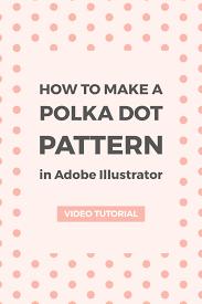 illustrator pattern polka dots create a polka dot pattern in illustrator elan creative co