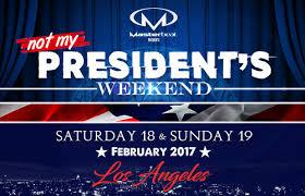 President Weekend Not My President U0027s Weekend U2013 Masterbeat