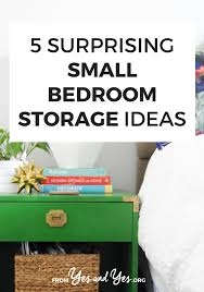 bedroom storage ideas 5 surprising small bedroom storage ideas