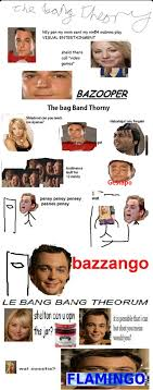 Theory Of Memes - bazooper the big bang theory know your meme