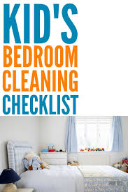 cleaning bedroom checklist cleaning checklist for kids rooms free printable