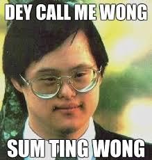 Asian Meme - dey call me wong funny asian meme image