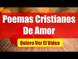 ver imágenes cristianas de amor poemas cristianos de amor youtube