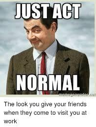 Normal Meme - 25 best memes about im moist meme im moist memes