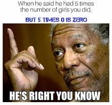 Morgan Freeman Memes - morgan freeman meme by dangbutt memedroid