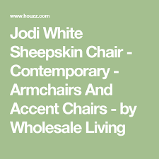 Wholesale Armchairs Jodi White Sheepskin Chair Contemporary Armchairs And Accent