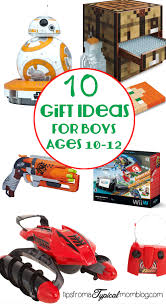 gifts for boys 10 gifts for boys ages 10 12 tips from a typical