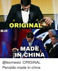 Made In China Meme - original mjr made china original penaldomade in china meme on me me