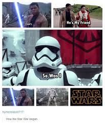 Best Star Wars Meme - the best star wars the force awakens tr 8r stormtrooper memes