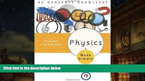 read online physics made simple a complete introduction to the