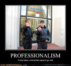 Security Guard Meme - professionalism very demotivational demotivational posters