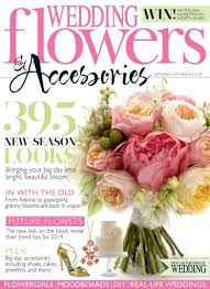 wedding flowers and accessories magazine wedding flowers magazine september october 2013 subscriptions