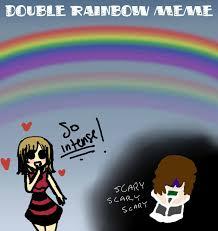 Double Rainbow Meme - double rainbow meme time by akatsukitakara13 on deviantart