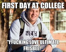 Ultimate Frisbee Memes - image 259580 college freshman know your meme