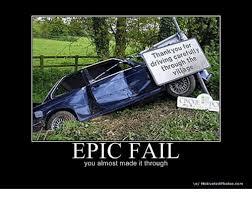 Fail Meme - thank you for driving carefully through the village epic fail you