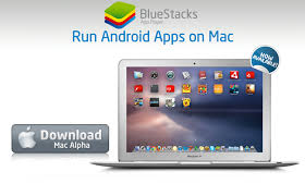 android emulator for mac android apps can now access mac os x by bluestacks