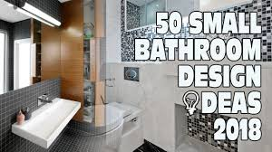 ideas for small bathroom design 50 small bathroom design ideas 2018