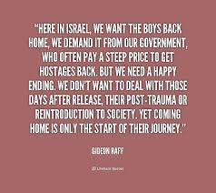 Coming Home Quotes by Here In Israel We Want The Boys Back Home We Demand It From Our