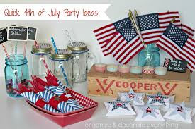 4th Of July Party Decorations Quick 4th Of July Party Ideas Organize And Decorate Everything
