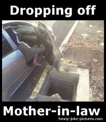Meme Mother - dropping off the mother in law meme