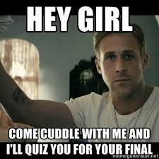 Studying Memes - going between studying for finals and finding hey girl ryan gosling