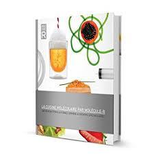 la cuisine moleculaire la cuisine moléculaire par molécule r livre de recettes amazon