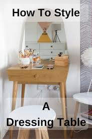 how to style a dressing table erika interiors