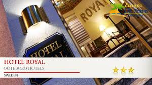 hotel royal göteborg hotels sweden youtube