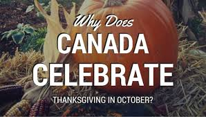 canadians celebrate thanksgiving in october while our american