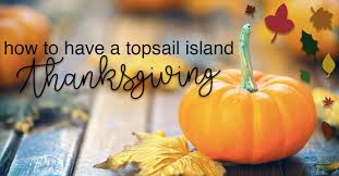 to a topsail island thanksgiving