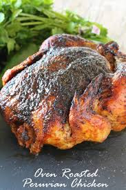 roasted whole chicken oven roasted peruvian chicken