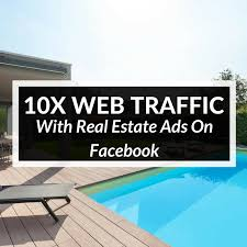 real estate facebook ads that actually drive web traffic