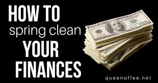 how to spring clean your house how to spring clean your finances queen of free