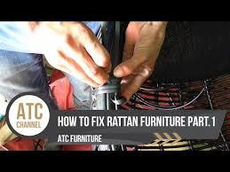 how to fix rattan furniture part 1 atc furniture 2017 youtube