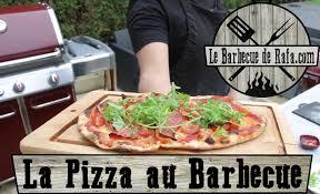 recette cuisine barbecue gaz comment faire une pizza au barbecue