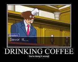 Phoenix Wright Meme - drinking coffee by lifeofaguardian on deviantart