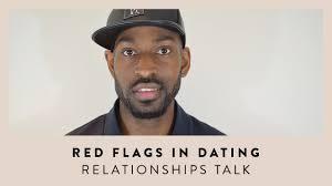Red Flags When Dating Red Flags When Dating Relationships Talk Youtube