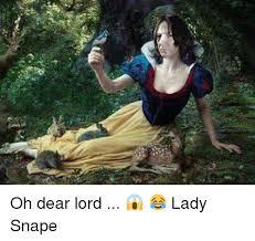 Oh Dear Lord Meme - oh dear lord lady snape meme on esmemes com