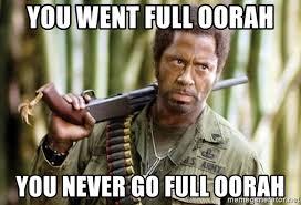 Retard Meme Generator - you went full oorah you never go full oorah full retard meme