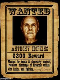 anthony hopkins wanted poster pictures freaking news