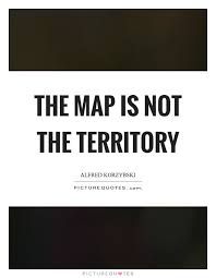 the map is not the territory the map is not the territory picture quotes