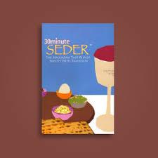 30 minute seder the haggadah that blends brevity with tradition 30 minute seder the haggadah that blends brevity with tradition