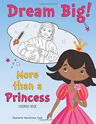 dream big princess coloring book stephanie