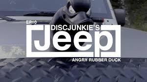 discjunkie s jeep ep10 angry rubber duck
