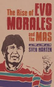 evo morales the rise of evo morales and the mas